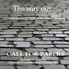 The way out - Call for papers